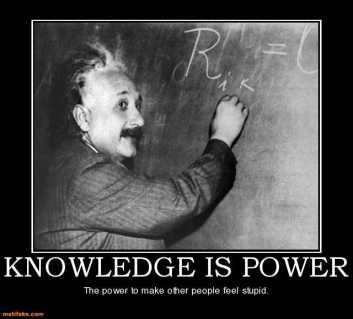 knowledge-is-power-knowledge-is-power-demotivational-posters-1320416658
